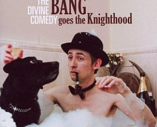 The Divine Comedy: Bang Goes the Knighthood (DCDR/Southbound)