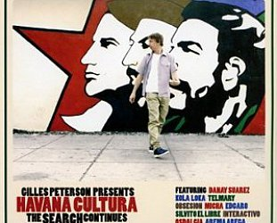 Various Artists: Gilles Peterson presents Havana Cultura, The Search Continues (Brownswood/Southbound)