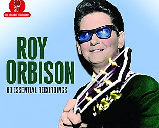 THE BARGAIN BUY: Roy Orbison; 60 Essential Recordings