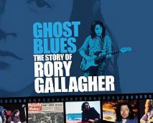 GHOST BLUES; THE STORY OF RORY GALLAGHER, a doco by IAN THUILLIER (Shock DVD)