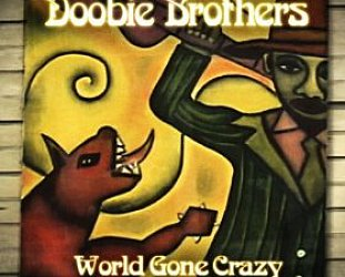 The Doobie Brothers: World Gone Crazy (Shock)