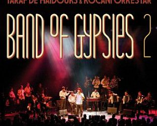 Taraf de Haidouks and Kocani Orkestar: Band of Gypsies 2 (Crammed Discs)