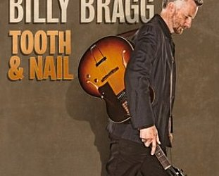Billy Bragg: Tooth and Nail (Cooking Vinyl)