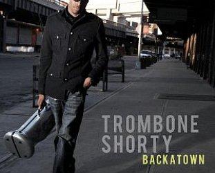 Trombone Shorty: Backatown (Verve Forecast)