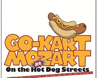 Go Kart Mozart: On the Hot Dog Streets (West Midlands/Southbound)