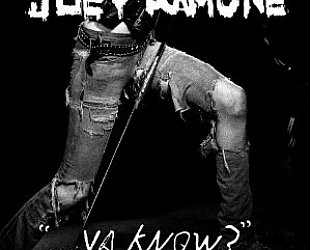 "Joey Ramone: "" . . . ya know?"" (Liberation)"