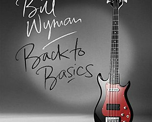 Bill Wyman: Back to Basics (Proper/Southbound)