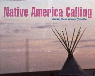 Various Artists: Native America Calling; Music from Indian Country (Trikont/Yellow Eye)