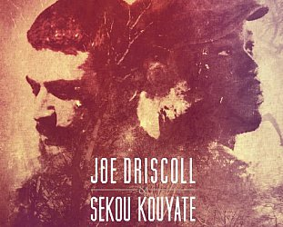 Joe Driscoll and Sekou Kouyate: Faya (Cumbancha)