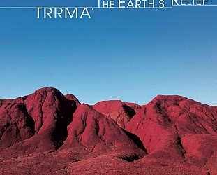 Trrma: Earth's Relief (577 Records/Southbound/digital outlets)