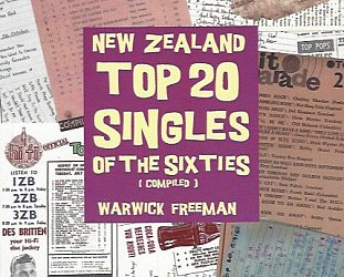 NEW ZEALAND TOP 20 SINGLES OF THE SIXTIES compiled by WARWICK FREEMAN