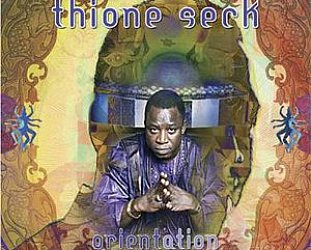 Thione Seck; Orientissime (Elite) BEST OF ELSEWHERE 2007