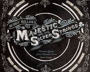 Buddy Miller: The Majestic Silver Strings (New West)