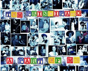 Tom Principato: A Part of Me (Powerhouse)