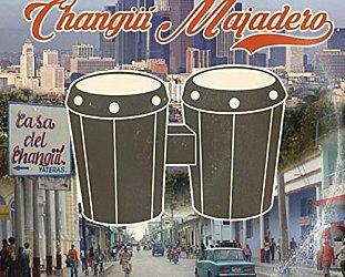 Changui Majadero: El Changui Majadero (Changüí del Guaso Productions)