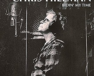 Chris Hillman: Bidin' My Time (Rounder/Southbound)