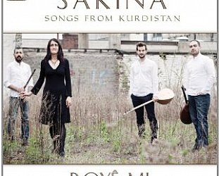 Sakina: Roye Mi; Songs from Kurdistan (Arc Music)