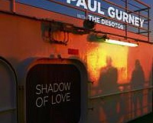 Paul Gurney with The De Sotos: Shadow of Love (Tailgator/Aeroplane)