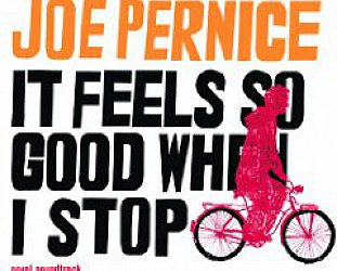 Joe Pernice: It Feels So Good When I Stop (RedEye/Southbound)