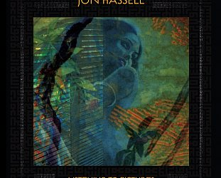 Jon Hassell: Listening to Pictures/Pentimento Vol 1 (Ndeya/Border)
