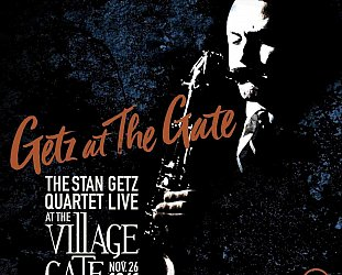 The Stan Getz Quartet: Getz at the Gate; Live at the Village Gate, Nov 26, 1961 (Verve)
