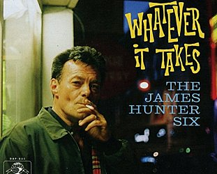 The James Hunter Six: Whatever It Takes (Daptone/Southbound)
