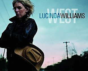 Lucinda Williams: West (2007)