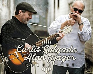 Curtis Salgado and Alan Hager: Rough Cut (Alligator/Southbound)