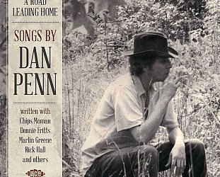 Various Artists: A Road Leading Home; Songs by Dan Penn (Ace/Border)