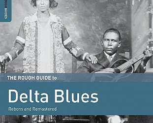 Various Artists: The Rough Guide to Delta Blues, Reborn and Remastered (Rough Guide/Southbound)