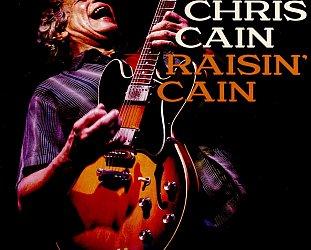 Chris Cain: Raisin' Cain (Alligator/Southbound/digital outlets)