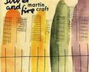 Martin Craft: Silver and Fire (Longtime Listener/Rhythmethod)