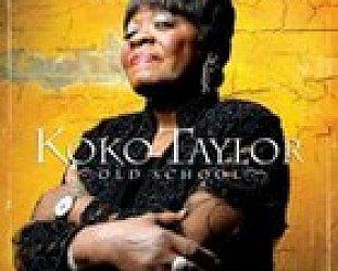 Koko Taylor: Old School (Southbound)