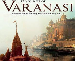 Srdjan Beronja and Various Artists: The Sounds of Varanasi (Arc Music)
