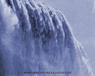 The Milk Carton Kids: Monterey (Anti)