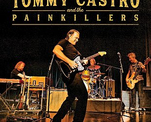 Tommy Castro and the Painkillers: Killin' It Live (Alligator/Southbound)