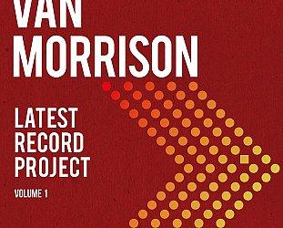 Van Morrison: Latest Record Project Vol 1. (Warner/digital outlets)