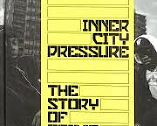INNER CITY PRESSURE; THE STORY OF GRIME by DAN HANCOX