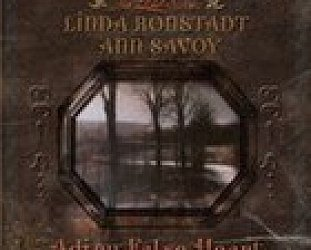 Linda Ronstadt and Ann Savoy: Adieu False Heart (Vanguard/Shock)