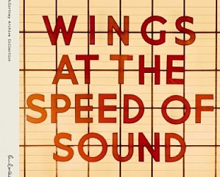 WINGS, AT THE SPEED OF SOUND CONSIDERED (2019): And now, some not so silly love songs?