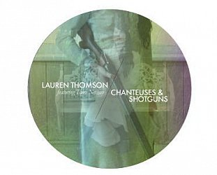 Lauren Thomson: Chanteuses and Shotguns (Ode)