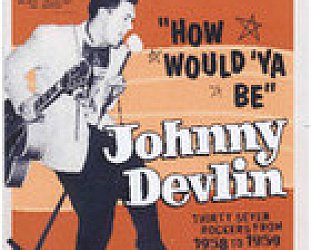 Johnny Devlin: How Would Ya Be (Ode)