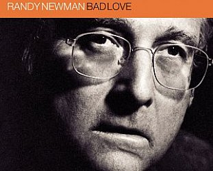Randy Newman: Bad Love (Warners)
