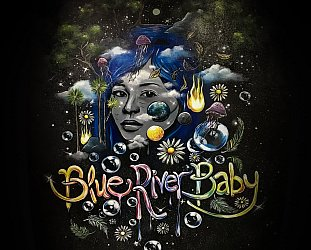 Blue River Baby Band: Blue River Baby (Fire Flower/digital outlets)