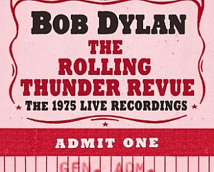Bob Dylan: The Rolling Thunder Revue; The 1975 Live Recordings (Sony, 14 CD box set)