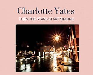 Charlotte Yates: Then the Stars Start Singing (charlotteyates.com)