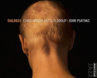 Chris Mason-Battley Group/John Psathas; Dialogos (Rattle Jazz)