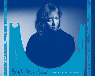 Brigid Mae Power: Head Above Water (Fire/Southbound)