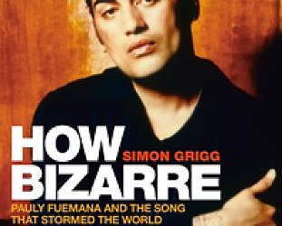 HOW BIZARRE by SIMON GRIGG (Awa Press)