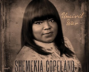 Shemekia Copeland: Uncivil War (Alligator/digital outlets)